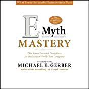E-Myth Mastery: The Seven Essential Disciplines for Building a World Class Company | [Michael E. Gerber]