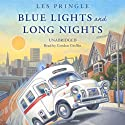 Blue Lights and Long Nights (       UNABRIDGED) by Les Pringle Narrated by Gordon Grifin