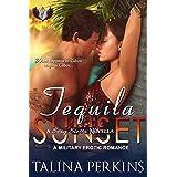 Tequila Sunset: A Military Erotic Romance (Sexy Siesta Series Book 2) ~ Talina Perkins