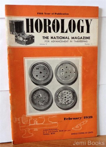 horology-the-national-magazine-vol-v-no-11-february-1939-heinrich-johannes-kessels-mainsprings-the-m