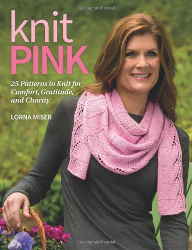 Knit Pink: 25 Patterns To Knit For Comfort, Gratitude, And Charity front-97127