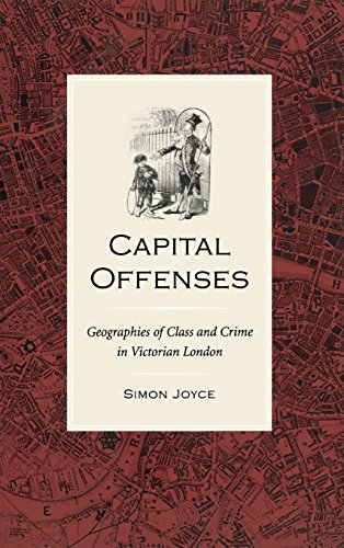 Capital Offenses: The Geography of Class and Crime in Victorian London (Victorian Literature and Culture Series)