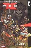 Ultimate X-Men Vol. 16: Cable (0785125485) by Robert Kirkman