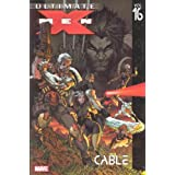 Ultimate X-Men Volume 16: Cable TPB (Graphic Novel Pb)by Ben Oliver