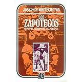 Los zapotecos: Principes, sacerdotes y campesinos