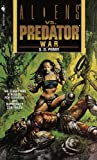 War (Aliens Vs. Predator, Book 3) (0553577328) by Perry, S. D.