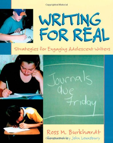Writing for Real: Strategies for Engaging Adolescent Writers