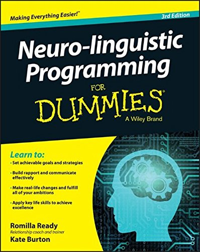 Neuro-linguistic Programming For Dummies (For Dummies (Psychology & Self Help)), by Romilla Ready, Kate Burton