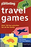 """Practical Parenting"" Travel Games: Over 90 Fun Activities for All the Family"
