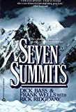 img - for Seven Summits by Bass, Dick, Wells, Frank, Ridgeway, Rick (November 1, 1988) Paperback book / textbook / text book