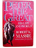 Peter the Great: His Life and His World (0394500326) by Massie, Robert K.