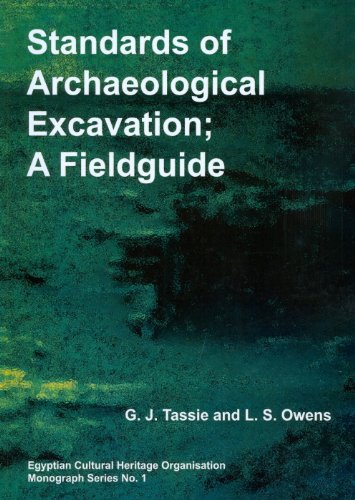 Standards of Archaeological Excavation: A Field Guide (Egyptian Cultural Heritage Organisation Monograph)