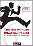 The Six-Minute Marathon: A Guide to Life as a Lawyer