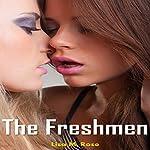 The Freshmen: College Girls Romance, Book 1   Lisa M. Rose
