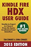 Kindle Fire HDX User Guide - Newbie to Expert in 2 Hours!