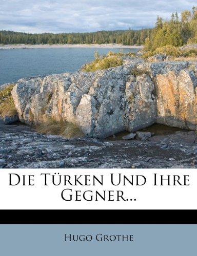 Die Turken Und Ihre Gegner...