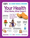Your Health: What Works, What Doesn't