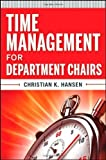 img - for Time Management for Department Chairs by Hansen, Christian K. Published by Jossey-Bass 1st (first) edition (2011) Paperback book / textbook / text book