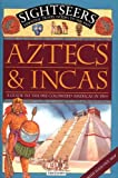Aztecs and Incas: A Guide to the Pre-Colonized Americas in 1504 (Sightseers) (0753452367) by Nicholson