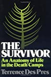 The Survivor: An Anatomy of Life in the Death Camps (0195027035) by Terrence Des Pres