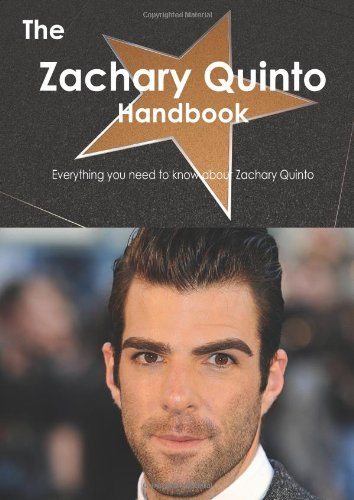 The Zachary Quinto Handbook: Everything You Need to Know About Zachary Quinto