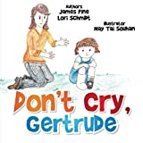 img - for Don't Cry Gertrude book / textbook / text book