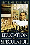 img - for By Victor Niederhoffer: The Education of a Speculator book / textbook / text book