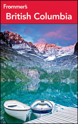 Frommer's British Columbia (Frommer's Complete Guides)