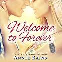 Welcome to Forever: A Hero's Welcome Novel Audiobook by Annie Rains Narrated by Logan Young