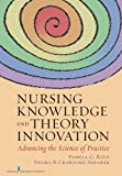 img - for Nursing Knowledge and Theory Innovation: Advancing the Science of Practice book / textbook / text book