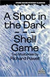 img - for A Shot in the Dark / Shell Game (Stark House Mystery Classics) book / textbook / text book