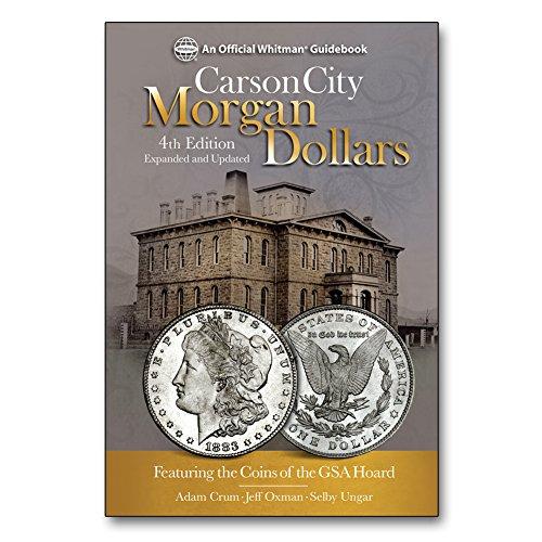 Carson City Morgan Dollars Featuring the Coins of the Gsa Hoard [Crum, Adam] (Tapa Dura)