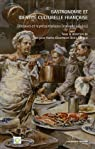 Gastronomie et identit� culturelle fran�aise : Discours et repr�sentations XIXe-XXIe si�cles par Hache-Bissette