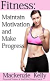Fitness: Maintain Motivation and Make Progress