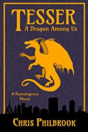 Tesser: A Dragon Among Us (A Reemergence Novel Book 1)