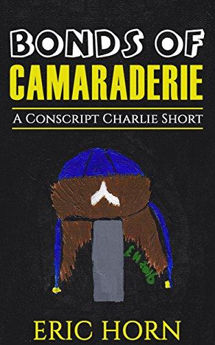 Bonds of Camaraderie: A Conscript Charlie Short PDF