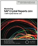 David McAmis Mastering SAP Crystal Reports 2011: + SAP Crystal Server 2011