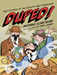 Duped!: True Stories of the World's B...