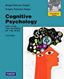 Bridget Robinson-Riegler Cognitive Psychology: Applying the Science of the Mind