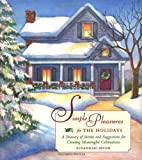 img - for Simple Pleasures for the Holidays: A Treasury of Stories and Suggestions for Creating Meaningful Celebrations book / textbook / text book