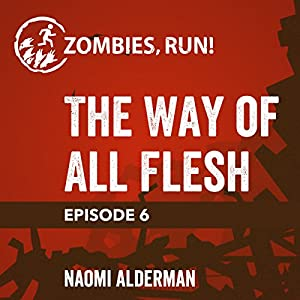 Episode 6: The Way of All Flesh