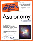 The Complete Idiot's Guide to Astronomy, Third Edition