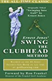 Ernest Jones Ernest Jones' Swing The Clubhead method