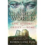 The Classical World: An Epic History of Greece and Romeby Robin Lane Fox