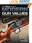 The Gun Digest Book of Modern Gun Val...