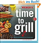 Weber's Time to Grill: Get In.  Get O...