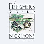 A Fly Fisher's World | Nick Lyons
