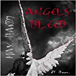 Angels Bleed | Max Hardy