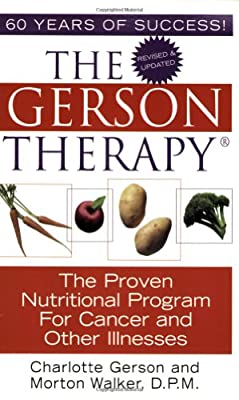 The Gerson Therapy: The Proven Nutritional Program for Cancer and Other Illnesses by Kensington