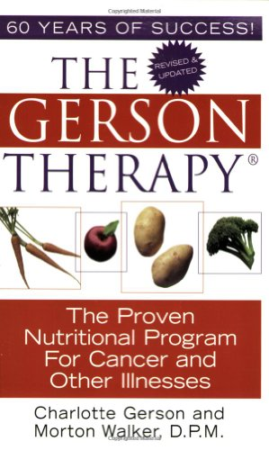 The Gerson Therapy: The Proven Nutritional Program for Cancer and Other Illnesses (Good To Great 2001 compare prices)
